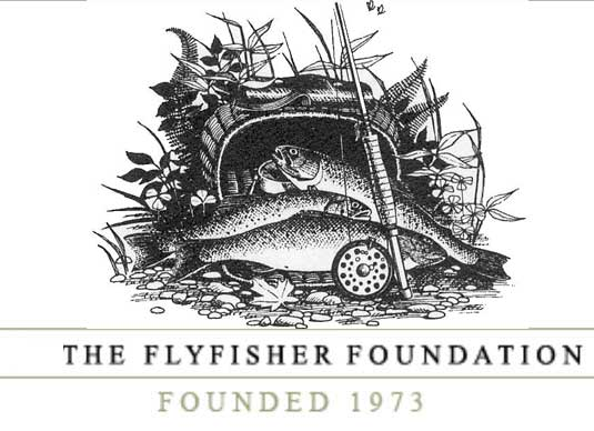 The FlyFishers Foundation. Founded 1973.
