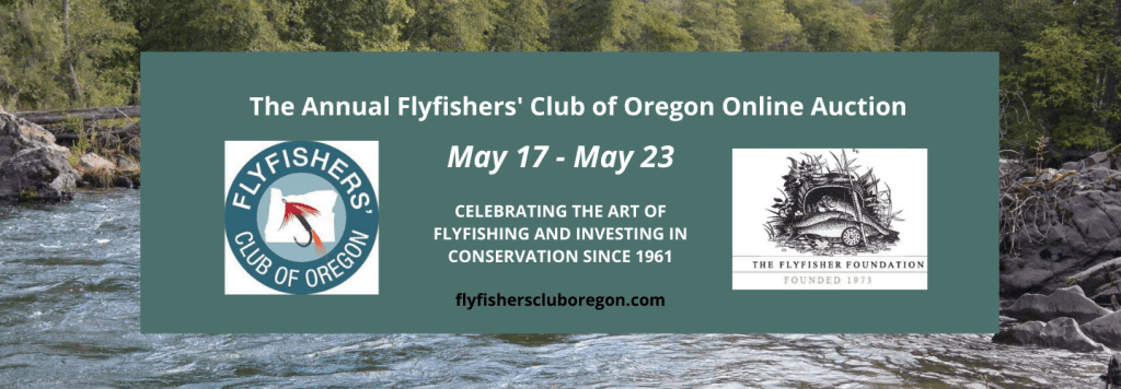 ANNUAL FLYFISHERS' CLUB OF OREGON AUCTION AND KEITH HANSEN MEMORIAL PADDLE RAISE